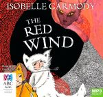 The Red Wind (MP3) : The kingdom of the lost #1 - Isobelle Carmody