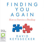 Finding You Again : How to Survive a Breakup - David Keyssecker