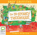 The 39-Storey Treehouse : Treehouse Series : Book 3 - Andy Griffiths