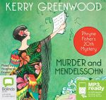 Murder And Mendelssohn (MP3) - Kerry Greenwood