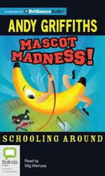 Mascot Madness! - Andy Griffiths