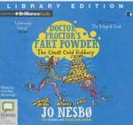 The Great Gold Robbery : Doctor Proctor's Fart Powder - Jo Nesbo