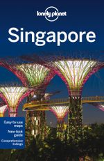 Singapore : Lonely Planet Travel Guide : 10th Edition - Lonely Planet