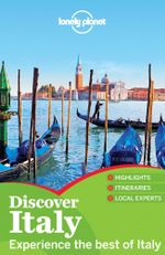 Lonely Planet Discover Italy : Including guides to Rome & the Vatican, Milan, Venice, Tuscany, Pompeii and more - Lonely Planet