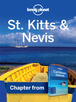 Lonely Planet St Kitts & Nevis : Chapter from Caribbean Islands Travel Guide - Lonely Planet