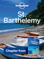 Lonely Planet St Barthelemy : Chapter from Caribbean Islands Travel Guide - Lonely Planet