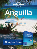 Lonely Planet Anguilla : Chapter from Caribbean Islands Travel Guide - Lonely Planet