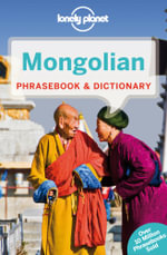 Mongolian : Lonely Planet Phrasebook & Dictionary  : 3rd Edition - Lonely Planet