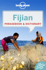 Fijian : Lonely Planet Phrasebook & Dictionary  : 3rd Edition - Lonely Planet