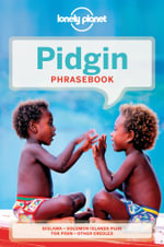 Pidgin Phrasebook & Dictionary : Lonely Planet Phrasebook and Dictionary - Lonely Planet