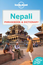 Nepali Phrasebook & Dictionary : Lonely Planet Phrasebook & Dictionary : 6th Edition - Lonely Planet