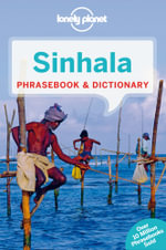 Sinhala (Sri Lanka) : Lonely Planet Phrasebook & Dictionary  : 4th Edition - Lonely Planet