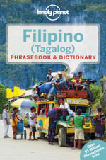 Filipino (Tagalog) : Lonely Planet Phrasebook & Dictionary  : 5th Edition - Lonely Planet