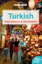 Turkish : Lonely Planet Phrasebook & Dictionary  : 5th Edition - Lonely Planet