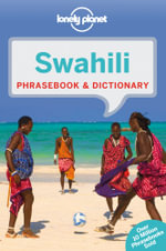 Swahili : Lonely Planet Phrasebook & Dictionary  : 5th Edition - Lonely Planet