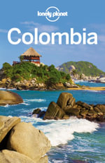 Lonely Planet Colombia : Travel Guide - Lonely Planet