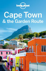 Lonely Planet Cape Town & the Garden Route - Lonely Planet