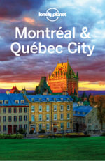 Lonely Planet Montreal & Quebec City - Lonely Planet