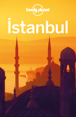 Lonely Planet Istanbul : Travel Guide - Lonely Planet