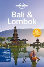 Bali & Lombok : Lonely Planet Travel Guide : 15th Edition - Lonely Planet