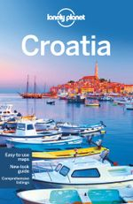 Croatia : Lonely Planet Travel Guide : 8th Edition - Lonely Planet