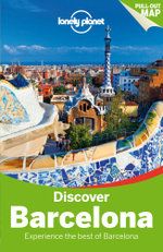 Discover Barcelona : Lonely Planet Encounter Travel Guide : 3rd Edition - Lonely Planet