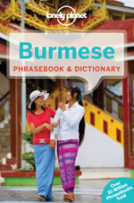 Burmese Phrasebook & Dictionary : Lonely Planet Phrasebook & Dictionary : 5th Edition - Lonely Planet