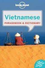 Vietnamese : Lonely Planet Phrasebook & Dictionary - Lonely Planet