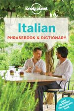 Lonely Planet Italian Phrasebook & Dictionary - Lonely Planet