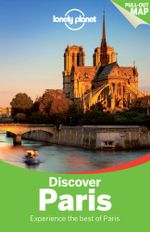 Discover Paris : Lonely Planet Travel Guide : 3rd Edition - Lonely Planet