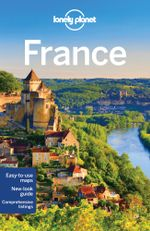 France : Lonely Planet Travel Guide : 11th Edition - Lonely Planet
