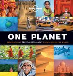 One Planet : Lonely Planet Travel Pictorial - Lonely Planet