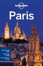 Paris : Lonely Planet Travel Guide : 10th Edition - Lonely Planet