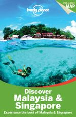 Discover Malaysia & Singapore : Lonely Planet Travel Guide : 1st Edition - Lonely Planet