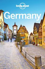 Lonely Planet Germany : Travel Guide - Lonely Planet