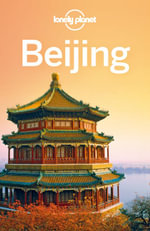 Lonely Planet Beijing : Travel Guide - Lonely Planet