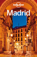 Lonely Planet Madrid : Travel Guide - Lonely Planet