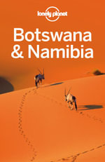 Lonely Planet Botswana & Namibia : Travel Guide - Lonely Planet
