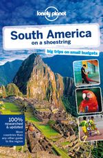 Lonely Planet South America on a shoestring - Lonely Planet
