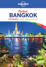 Bangkok : Lonely Planet Pocket Travel Guide : 5th Edition - Lonely Planet