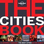 Lonely Planet : The Cities Book Mini : A Journey Through The Best Cities In The World - Lonely Planet