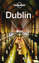 Lonely Planet Dublin : Travel Guide - Lonely Planet