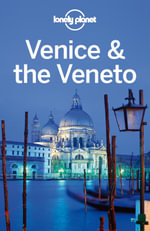 Lonely Planet Venice & the Veneto : Travel Guide - Lonely Planet