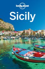 Sicily : Lonely Planet Travel Guide - Lonely Planet