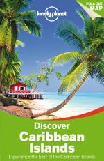 Discover Caribbean Islands : Lonely Planet Travel Guide : 1st Edition - Lonely Planet