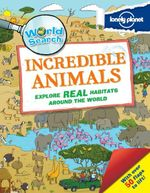Incredible Animals : Lonely Planet World Search - Lonely Planet