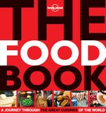 The Food Book : Lonely Planet - Lonely Planet