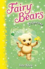 Primrose : Fairy Bears 5 - Julie Sykes