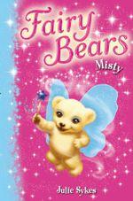 Misty : Fairy Bears 6 - Julie Sykes
