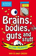 Science : Sorted! Brains, Bodies, Guts and Stuff - Glenn Murphy